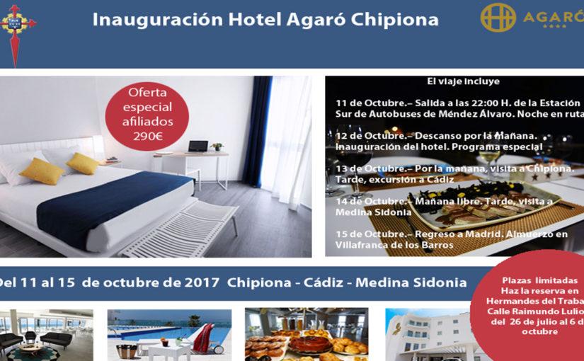 Hermandades del Trabajo – Centro de Madrid organiza un viaje a Cádiz para la inauguración del Hotel Agaró Chipiona