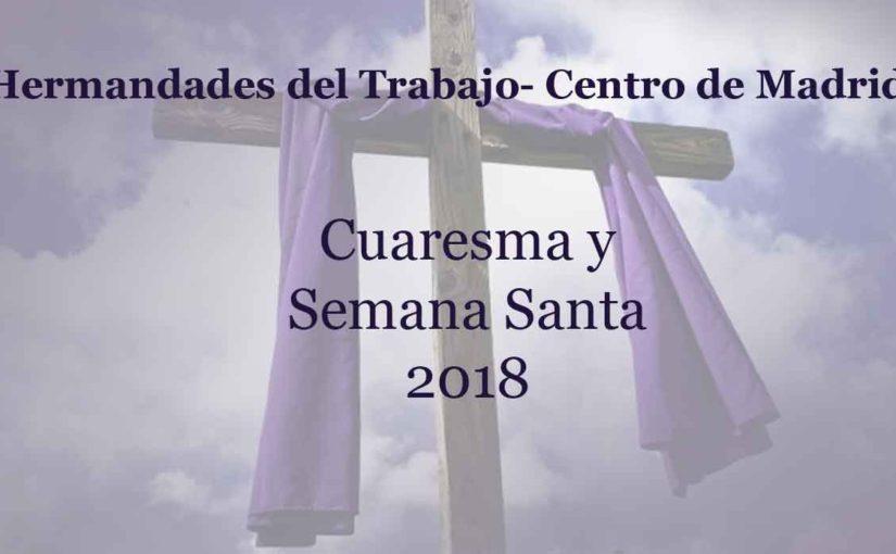Actos de Cuaresma y Semana Santa en Hermandades del Trabajo-Centro de Madrid