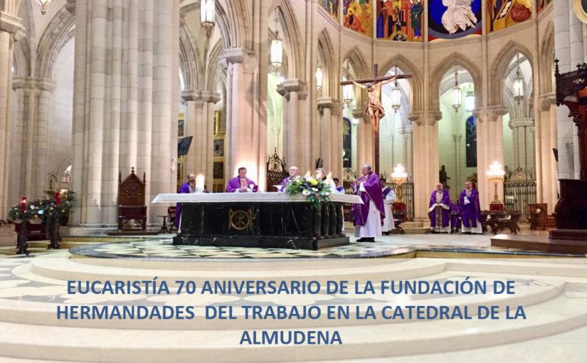 Eucaristía 70 Aniversario Fundación Hermandades del Trabajo
