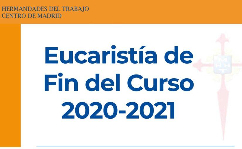Lunes, 28 de junio, Eucaristía Fin de Curso 2020/2021 de HHT Madrid