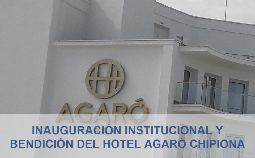 Inauguración y bendición del Hotel AGARÓ Chipiona