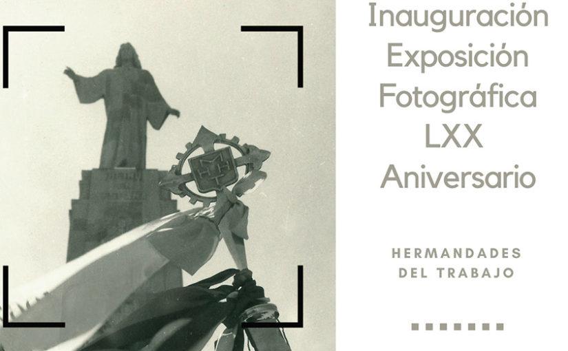Hermandades del Trabajo-Centro de Madrid Exposición fotográfica conmemorativa del 70 aniversario