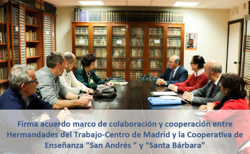 """Firma convenio colaboración y cooperación entre Hermandades del Trabajo-Centro de Madrid y la Cooperativa de Enseñanza """"San Andrés"""" y """"Santa Bárbara"""""""