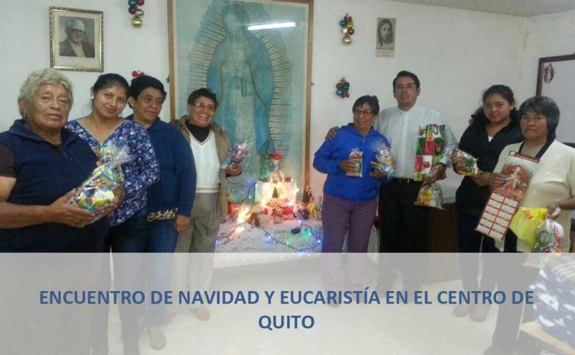Encuentro de Navidad y Eucarístía en el Centro de Quito