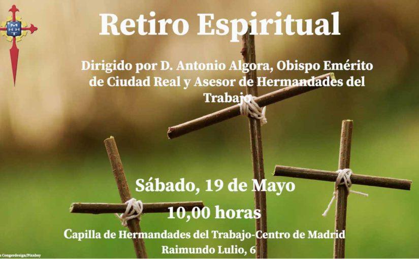 Monseñor D. Antonio Algora, obispo emérito de Ciudad Real y asesor de Hermandades del Trabajo dirigirá un Retiro Espiritual