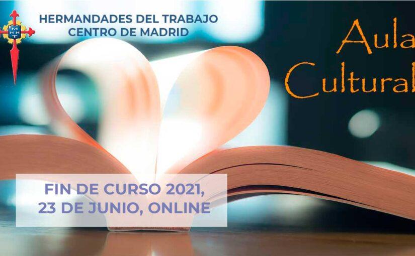 Aula Cultural: 23 de junio, Fin de curso 2021