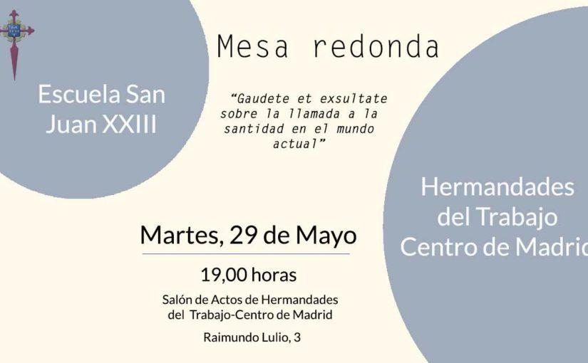"""""""Gaudete et exsultate sobre la llamada a la santidad en el mundo actual"""", centrará la mesa redonda de la Escuela San Juan XXIII"""