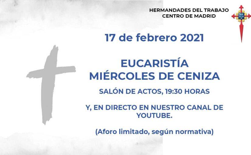 Eucaristía Miércoles de Ceniza, 17 de febrero 2021