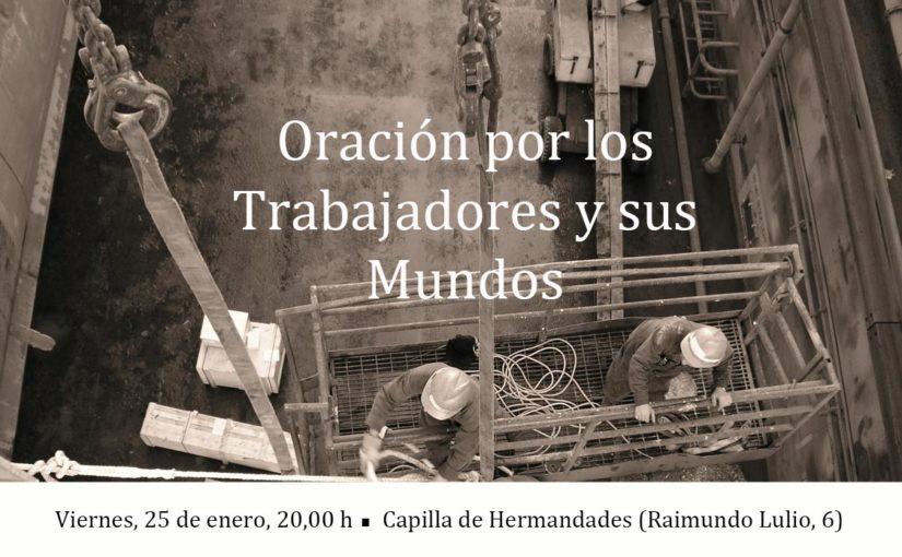Viernes 25 de enero, Oración por los Trabajadores y sus Mundos