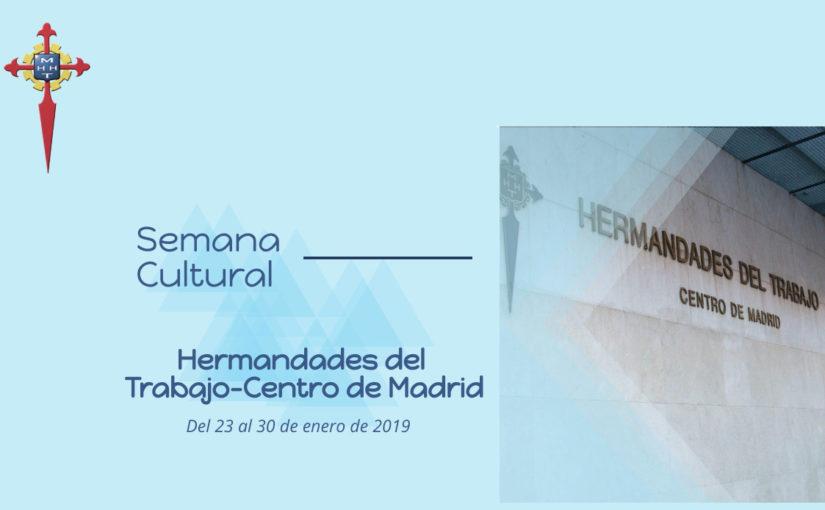 Semana Cultural de Hermandades del Trabajo-Centro de Madrid