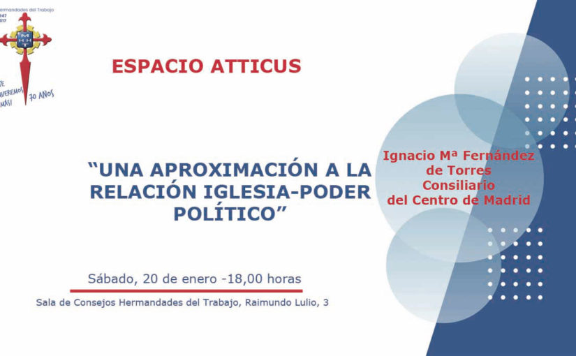 """Ponencia """"Una aproximación a la relación Iglesia-Poder Político"""", en el Espacio Atticus de Hermandades"""