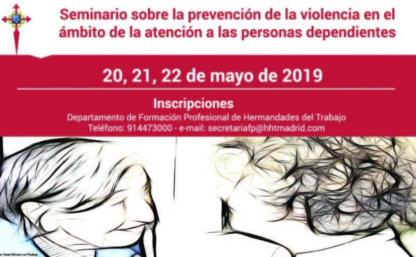 Seminario sobre la prevención de la violencia en el ámbito de la atención a personas dependientes