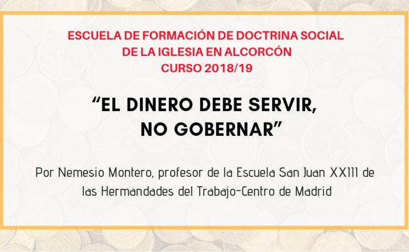 """""""El dinero debe sevir, no gobernar"""", tema de la Escuela de Doctrina Social de la Iglesia de nuestro Centro de Alcorcón"""